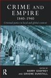 Crime and Empire, 1840-1940 : Criminal Justice in Local and Global Context, , 1843921073