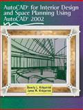 AutoCAD for Interior Design and Space Planning Using AutoCAD 2002, Kirkpatrick, Beverly L. and Kirkpatrick, James M., 0130971073
