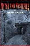 Myths and Mysteries of New York, Fran Capo, 0762761075