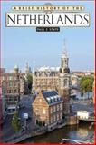 A Brief History of Netherlands, State, Paul F., 0816071071