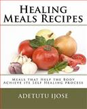 Healing Meals Recipes, Adetutu Ijose, 1450571077