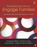 Preparing Educators to Engage Families : Case Studies Using an Ecological Systems Framework, , 1452241074