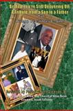 Bishop You're Still Delivering Oil: a Tribute from a Son to a Father, DeCarlous Sims, 1468011073