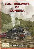 Lost Railways of Cumbria, Suggitt, Gordon, 1846741076