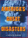 America's Great Disasters, Martin W. Sandler, 0060291079