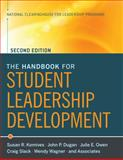 The Handbook for Student Leadership Development, Komives, Susan R. and Dugan, John P., 047053107X