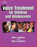 Voice Treatment for Children and Adolescents, Andrews, Moya L., 076930107X
