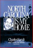 North Carolina Is My Home, Charles Kuralt and Loonis McGlohon, 0887421075