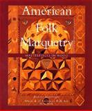 American Folk Marquetry, Richard Muhlberger, 0912161078