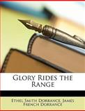 Glory Rides the Range, Ethel Smith Dorrance and James French Dorrance, 1146251076
