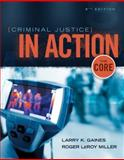 Criminal Justice in Action : The Core, Gaines, Larry K. and Miller, Roger LeRoy, 1305261070