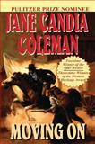 Moving On, Jane Candia Coleman, 1477841075