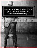 The Book of American-Jewish Gangster, Maxmillian Zellner, 1482311070