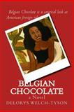 Belgian Chocolate, Delorys Welch-Tyson, 150067107X