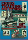 Cross Training for Fitness, Brzycki, Matt, 1570281076