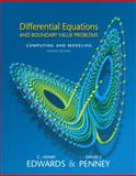 Differential Equations and Boundary Value Problems : Computing and Modeling, Edwards, C. Henry and Penney, David E., 0131561073