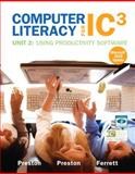 Computer Literacy for IC3 Unit 2 : Using Productivity Software, Ferrett, Robert L. and Preston, John, 0132861070