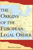 The Origins of the European Legal Order, Lupoi, Maurizio, 0521621070