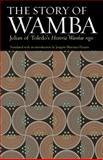 The Story of Wamba : Julian of Toledo's Historia Wambae Regis, Julian of Toledo, 0813221072