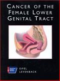 Cancer of the Female Lower Genital Tract, Eifel, Patricia J. and Levenback, Charles, 1550091077