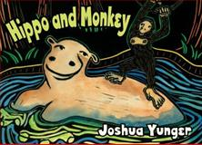 Hippo and Monkey, Joshua Yunger, 1593731078