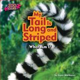 My Tail Is Long and Striped (Lemur), Joyce Markovics, 1627241078