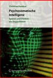 Psychosomatische Intelligenz : Spüren und Denken - ein Doppelleben, Fazekas, Christian, 3211211071