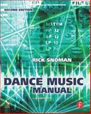 Dance Music Manual : Tools. Toys and Techniques, Snoman, Rick, 0240521072