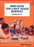 Who Says You Can't Teach Science?, Alan Ticotsky, 0673181073