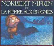 Norbert Nipkin et la Pierre Aux Enigmes, Robert McConnell, 0929141075