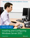 Exam 70-410 Installing and Configuring Windows Server 2012, Microsoft Official Academic Course, 1118511077