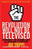 The Revolution Will Not Be Televised, Joe Trippi, 006156107X