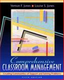 Comprehensive Classroom Management : Creating Communities of Support and Solving Problems, Jones, Vernon F. and Jones, Louise S., 0205271073