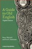 Guide to Old English, Mitchell, Bruce and Robinson, Fred C., 0470671076