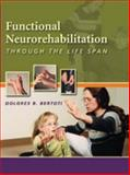 Functional Neurorehabilitation : Through the Life Span, Bertoti, Dolores, 0803611072