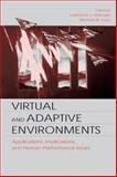 Virtual and Adaptive Environments 9780805831078