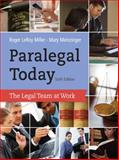 Paralegal Today : The Legal Team at Work, Roger LeRoy Miller, Mary Meinzinger, 1133591078
