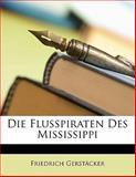 Die Flusspiraten des Mississippi, Friedrich Gerstäcker, 1145611079