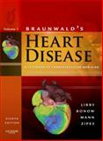 Braunwald's Heart Disease : A Textbook of Cardiovascular Medicine, 2-Volume Set, Libby, Peter and Bonow, Robert O., 1416041079