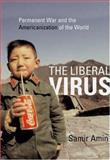 The Liberal Virus 9781583671078