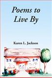 Poems to Live By, Fideli Publishing, Karen L. Jackson, 1604141077