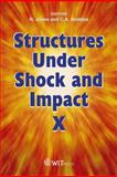Structures under Shock and Impact X, N. Jones, C. A. Brebbia, 1845641078