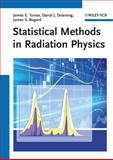 Statistical Methods in Radiation Physics, James E. Turner and Darryl J. Downing, 3527411070