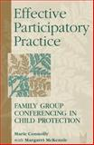Effective Participatory Practice : Family Group Conferencing in Child Protection, Connolly, Marie and McKenzie, Margaret, 0202361071