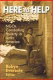 Here to Help : NGOs Combating Poverty in Latin America, , 0765611074
