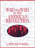 Who Was Who in the American Revolution, L. Edward Purcell, 0816021074