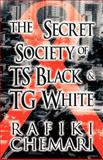 The Secret Society of Ts Black and Tg White, Rafiki Chemari, 1462641075