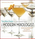 The Modern Mixologist, Tony Abou-Ganim, 1572841079