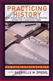 Practicing History : New Directions in Historical Writing after the Linguistic Turn, , 0415341086
