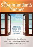 The Superintendent's Planner : A Monthly Guide and Reflective Journal, Gross, Gwen E. and Novotney, Patricia B., 1412961084